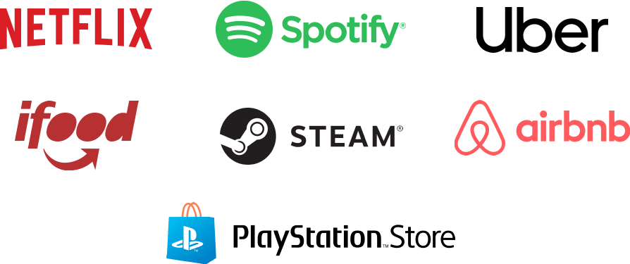 Netflix, Spotify, Uber, ifood, Steam, Airbnb, Playstation Store